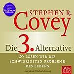 Die 3. Alternative: So lösen wir die schwierigsten Probleme | Stephen R. Covey