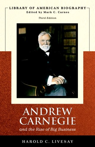 Andrew Carnegie and the Rise of Big Business (Library of...