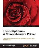 TIBCO Spotfire - A Comprehensive Primer