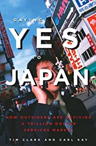 Saying Yes to Japan: How Outsiders are Reviving a Trillion Dollar Services Market
