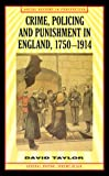 Crime, Policing and Punishment in England, 1750-1914 (Social History in Perspective) (0312213964) by Taylor, David