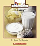 img - for Dairy (Rookie Read-About Health) book / textbook / text book