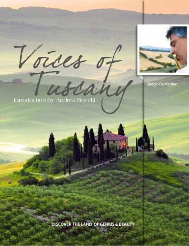 Voices of Tuscany: Discover the Land of Genius & Beauty