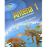 Antena - Level 1: Cuaderno De Ejercicios 1 (Spanish Edition)