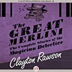 The Great Merlini: The Complete Stories of the Magician Detective | Clayton Rawson
