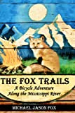 img - for The Fox Trails: A Bicycle Adventure Along the Mississippi River book / textbook / text book