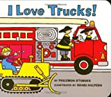 I Love Trucks! Board Book (0060526661) by Sturges, Philemon