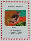 Nicky Puppy: Home Alone (Baxter & Friends, Book 2)