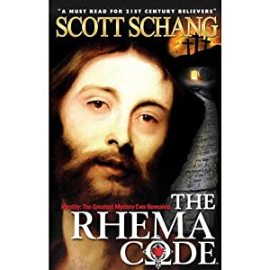 The Rhema Code: Identity - the Greatest Mystery Revealed | [Scott Schang]