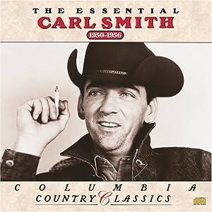 Essential Carl Smith 1950-1956