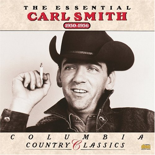 Essential Carl Smith 1950-1956