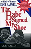 img - for The Babe Signed My Shoe (Honoring a Detroit Legend) book / textbook / text book