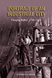 Stephen Royle Portrait of an Industrial City: Clanging Belfast 1750-1914