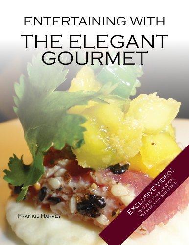 Entertaining with The Elegant Gourmet