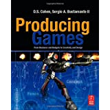 Producing Games: From Business and Budgets to Creativity and Design ~ D. S. Cohen