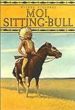 echange, troc Michel Piquemal - Moi, Sitting Bull