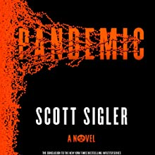 Pandemic: A Novel (       UNABRIDGED) by Scott Sigler Narrated by Phil Gigante