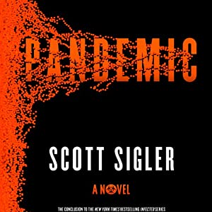 Pandemic: A Novel | [Scott Sigler]