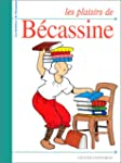 LES PLAISIRS DE BECASSINE