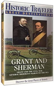Historic Traveler: Sherman and Grant