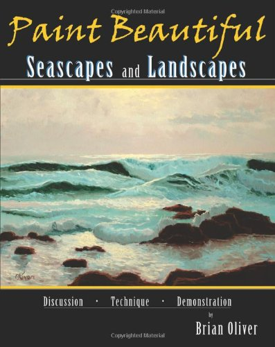 Paint Beautiful Seascapes and Landscapes