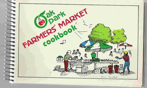 Oak Park Farmer's Market Cookbook