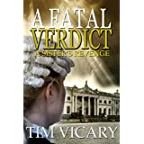 A Fatal Verdict (The Trials of Sarah Newby Book 2)by Tim Vicary