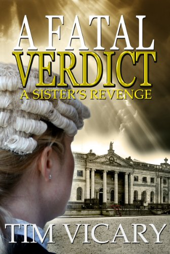 Book: A Fatal Verdict (The Trials of Sarah Newby) by Tim Vicary