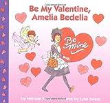 Be My Valentine, Amelia Bedelia (0060518863) by Parish, Herman