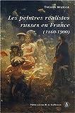 echange, troc Tatiana Mojenok - Les peintres réalistes russes en France, 1860-1900