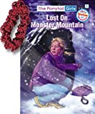 Lost on Monster Mountain [With Hair Scrunchie] (Ponytail Girls)