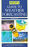 Philip's Guide to Weather Forecasting (0540090263) by Dunlop, Storm