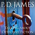 Talking About Detective Fiction (       UNABRIDGED) by P. D. James Narrated by Diana Bishop