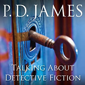 Talking About Detective Fiction | [P. D. James]
