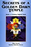 Secrets of a Golden Dawn Temple: Creating Magical Tools