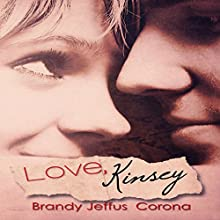 Love, Kinsey (       UNABRIDGED) by Brandy Jeffus Corona Narrated by Lacey Walker
