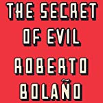 The Secret of Evil | Roberto Bolano