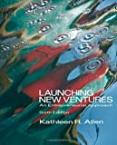 Launching New Ventures: An Entrepreneurial Approach (with Management CourseMate with eBook Printed Access Card)