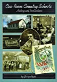 One-Room Country Schools: History and Recollections from Wisconsin