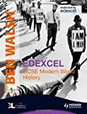 Ben Walsh Edexcel GCSE Modern World History (History In Focus)