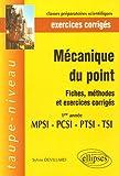 echange, troc Sylvie Devillard - Mécaniques du point 1e année MPSI-PTSI-PCSI-TSI : Fiches, méthodes et exercices corrigés