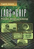 img - for Labs on Chip: Principles, Design and Technology (Devices, Circuits, and Systems) by Eugenio Iannone (2014-10-08) book / textbook / text book