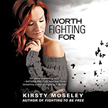 Worth Fighting For Audiobook by Kristy Moseley Narrated by Caitlin Elizabeth, Michael Crouch
