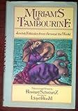 Miriam's Tambourine: Jewish Folktales from Around the World (0029292603) by Schwartz