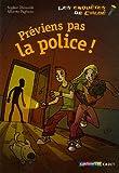 echange, troc Sophie Dieuaide - Les enquêtes de Chloé : Préviens pas la police !