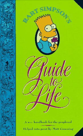 Image for Bart Simpson's Guide to Life: A Wee Handbook for the Perplexed