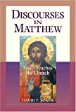 Discourses in Matthew: Jesus Teaches the Church