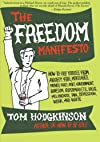 The Freedom Manifesto: How to Free Yourself from Anxiety, Fear, Mortgages, Money, Guilt, Debt, Government, Boredom, Supermarkets, Bills, Melancholy, Pain, Depression, and Waste