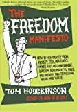 The Freedom Manifesto: How to Free Yourself from Anxiety, Fear, Mortgages, Money, Guilt, Debt, Government, Boredom, Supermarkets, Bills, Melancholy, Pain, Depression, Work, and Waste (0060823224) by Hodgkinson, Tom
