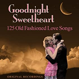 Goodnight Sweetheart: Amazon.co.uk: Music
